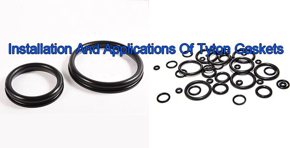 Rong Sheng Long Rubber Seals-Installation And Applications Of Tyton Gaskets